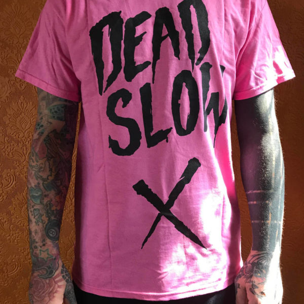 pink 600x600 - Pink Dead Slow T-Shirt