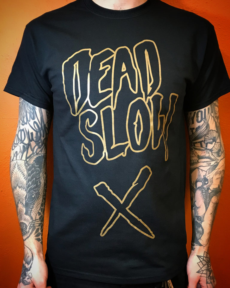 Metallic gold screenprinted Dead Slow tshirt